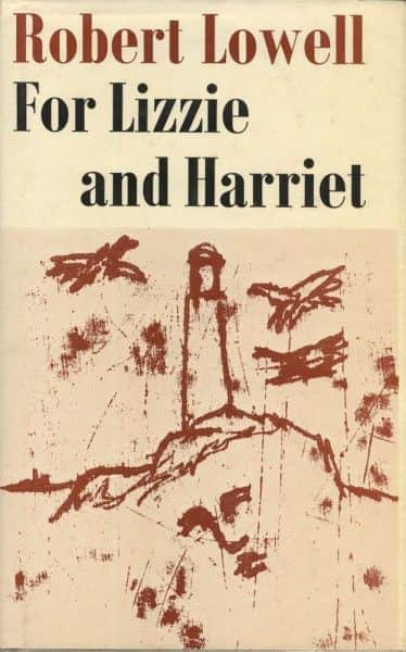 "Robert Lowell, ""For Lizzie and Harriet"", Faber & Faber, London, 1973."