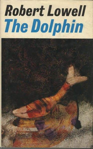 "Robert Lowell, ""The Dolphin"", Faber & Faber, London, 1973."
