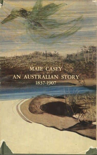 "Maie Casey, ""An Australian Story 1837-1907"", Michael Joseph, London, 1962."