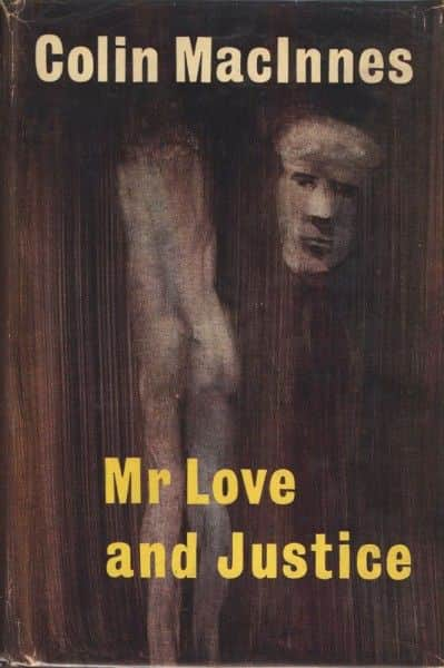 "Colin MacInnes, ""Mr Love and Justice"", MacGibbon & Kee, London, 1960."