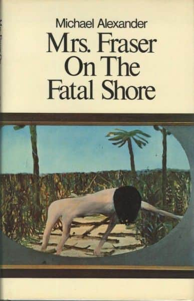 "Michael Alexander, ""Mrs Fraser On The Fatal Shore"", Michael Joseph, London, 1971."