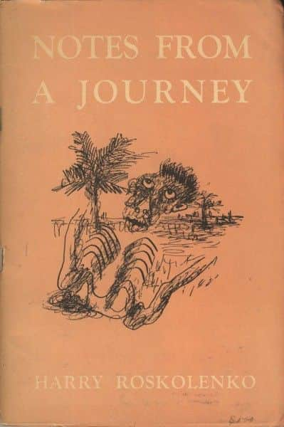 "Harry Roskolenko, ""Notes from a Journey"", Meanjin Press, Melbourne, 1948."