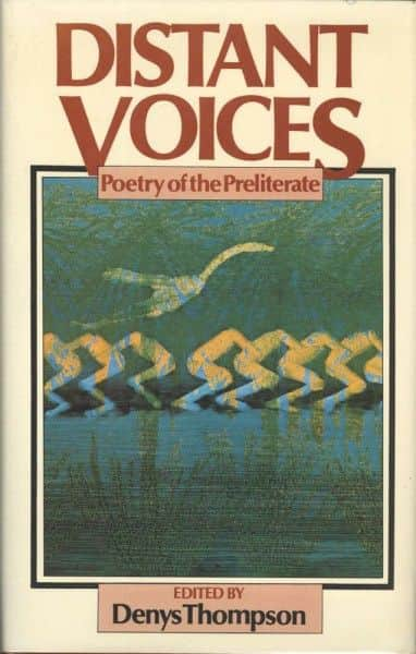 "ed. Denys Thompson, ""Distant Voices: Poetry of the Preliterate"", Heinemann, London, 1978."