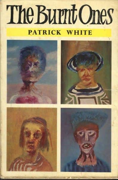 "Patrick White, ""The Burnt Ones"", Eyre & Spottiswoode, London, 1964."