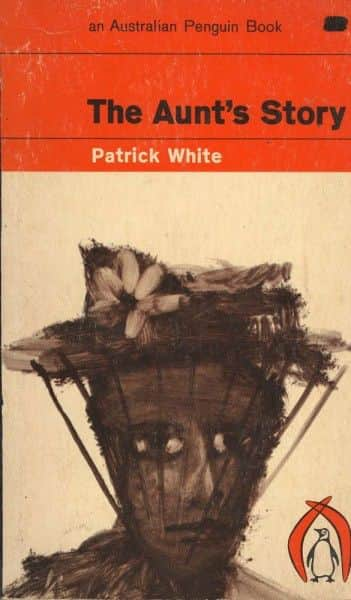 "Patrick White, ""The Aunt's Story"", Penguin, Mitcham Vic., 1963."
