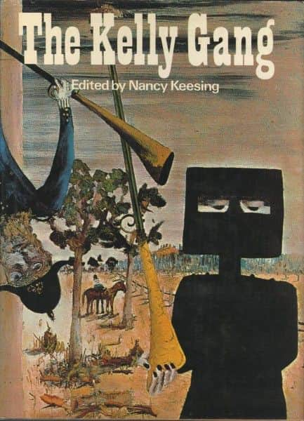 "ed. Nancy Keesing, ""The Kelly Gang"", Ure Smith, Sydney, 1975."