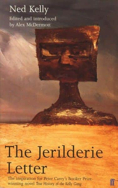 "ed. Alex McDermott, ""The Jerilderie Letter"", Faber and Faber, London, 2001."