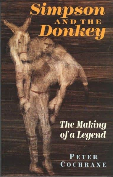 "Peter Cochrane, ""Simpson and the Donkey: The Making of a Legend"", Melbourne University press, Carlton Vic., 1992"