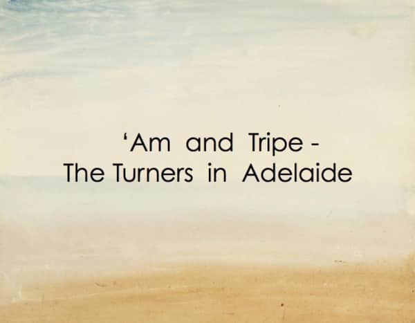 Am and Tripe - The turners in Adelaide