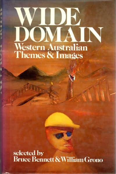 "ed. Bruce Bennett & William Grono, ""Wide Domain: Western Australian Themes and Images"", Angus and Robertson, Sydney, 1979"